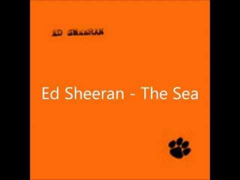 Ed Sheeran - The Sea