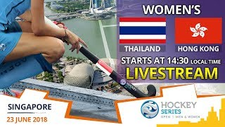 Thailand v Hong Kong China   2018 Women's Hockey Series Open Singapore   FULL MATCH LIVESTREAM