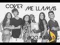 Piso 21 - Me Llamas (Cover By Boomerang)