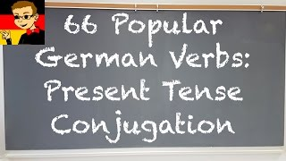 66 Popular German Verbs- Present Tense Conjugation