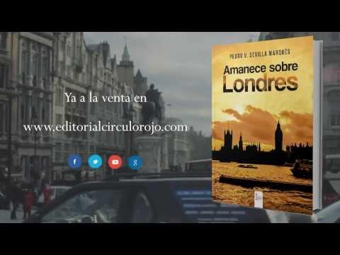 Amanece sobre Londres (Booktrailer) - Editorial Círculo Rojo