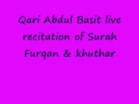 Qari Abdul Basit Live Recitation of Surah Furqan & kauthar part 3_final