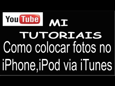 Como colocar fotos no iPhone.iPod via iTunes