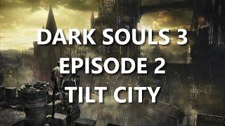 Trin Plays Dark Souls 3 - Episode 2: Tilt City