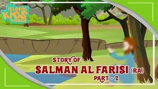 Sahaba Stories - Companions Of The Prophet | Salman Al Farisi (RA) |Part 2 |  Islamic Kids Stories