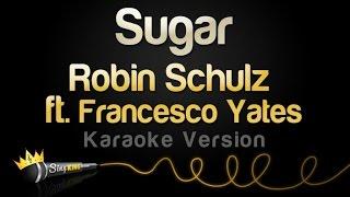 Robin Schulz ft. Francesco Yates - Sugar (Karaoke Version)
