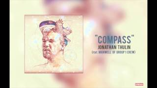 """Jonathan Thulin - """"Compass (Feat. Manwell of Group 1 Crew)"""""""