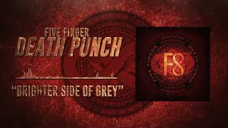 Five Finger Death Punch - Brighter Side of Grey (Official Audio)