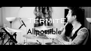 TermitE - Allpossible ( dance fusion) by Pavel Lokhnin