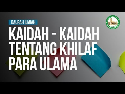 Kaidah - Kaidah Tentang Khilaf Para Ulama - Ustadz Dr. Musyaffa Ad Dariny, MA