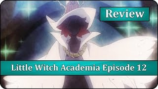 The Moonlit Witch - Little Witch Academia (TV) Episode 12 Anime Review