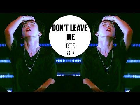 BTS (방탄소년단) - Don't Leave Me [ 8D USE HEADPHONES] 🎧