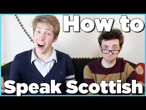HOW TO SPEAK SCOTTISH ACCENT! | Evan Edinger & Liam Dryden