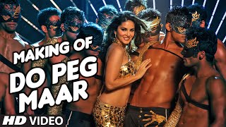DO PEG MAAR Making Video | One Night Stand, Sunny Leone, Neha Kakkar, Tony Kakkar