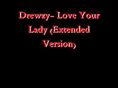 Drewzy- Love Your Lady (Extended Version)