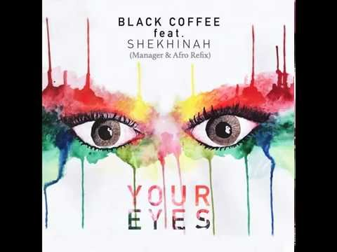 Black Coffee Feat. Shekhinah-Your Eyes (Manager & Afro Refix)