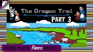 Padge Plays! Retro Edition: The Oregon Trail (1990 - MECC) With Commenters! PC Gameplay Part 3