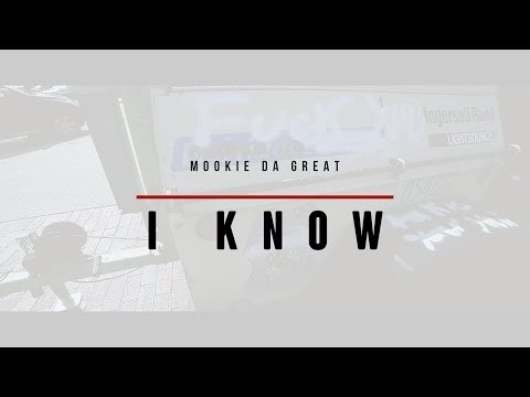 Mookie Da Great-I Know (OFFICIAL VIDEO)