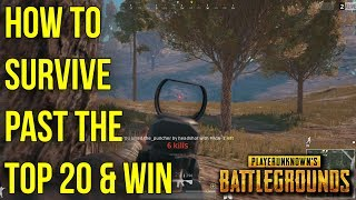 How To Survive Past The Top 20 And WIN in BATTLEGROUNDS (PUBG) 10.98 MB