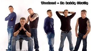 download lagu Weekend - Za Każdą Chwilę Z Tobą 2012 Mp3 gratis
