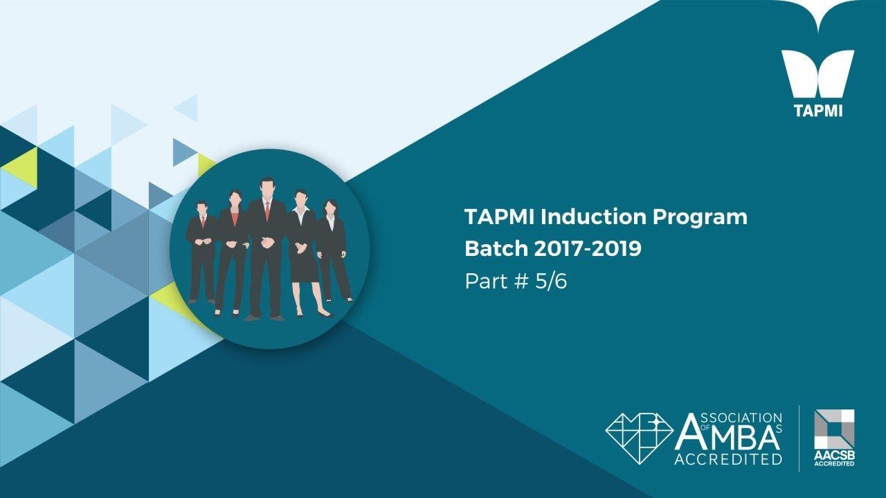 TAPMI Induction Program Batch 2017-2019 Part # 5/6