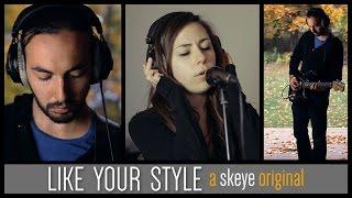 Like Your Style - Skeye