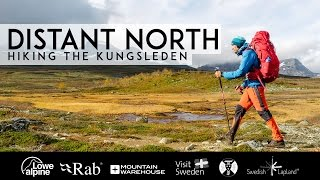 Distant North - Hiking the Kungsleden | Full Documentary