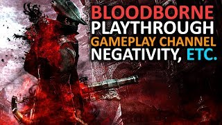 Bloodborne Playthrough, Gameplay Channel, Negativity, Elite Dangerous