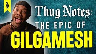 The Epic of Gilgamesh – Thug Notes Summary & Analysis