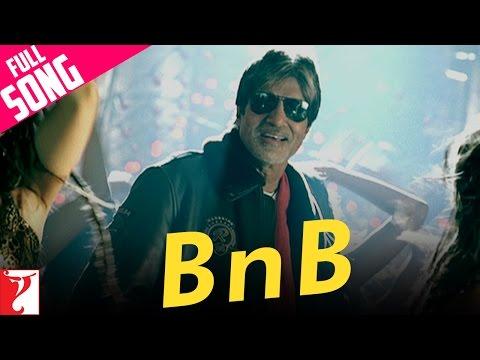 B N B - Full Song - Bunty Aur Babli