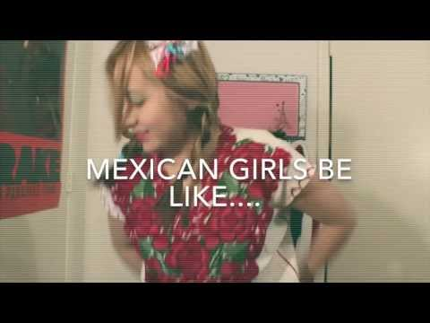 Mexican girls be like