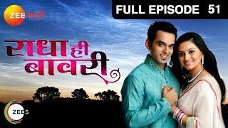 Radha Hee Bawaree - Watch Full Episode 51 of 20th February 2013