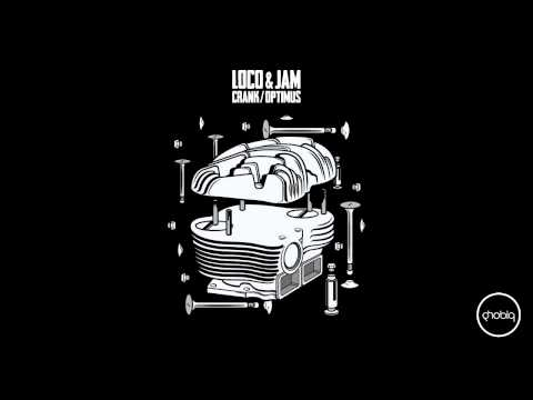 Loco & Jam - Crank (Original Mix) [Phobiq]