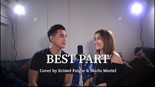 BEST PART - Daniel Ceasar & H.E.R (Cover by Kristel Fulgar and Marlo Mortel)