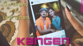 Jun Bintang feat Lebri Partami - KANGEN (Miss)