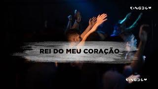 Rei do Meu Coração feat. Gabi Sampaio | Kingdom Movement (KMVT)