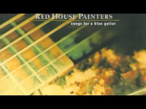 Red House Painters - Another Song For A Blue Guitar