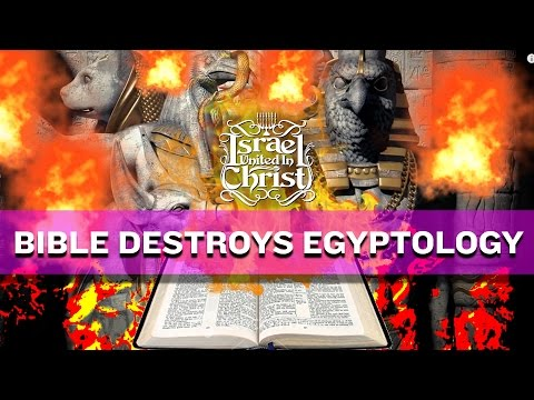 THE ISRAELITES: THE BIBLE DESTROYS EGYPTOLOGY