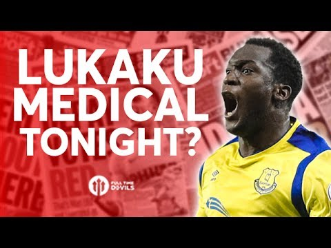 Lukaku: Medical Tonight? Tomorrow's Manchester United Transfer News Today! #28