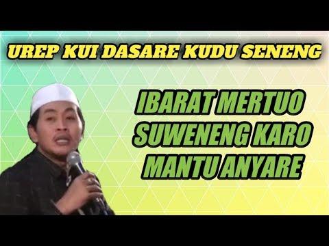 Urep Iku Dasare Seneng, Koyok Morotuo Sueneng Karo Mantune , KH Anwar Zahid Top 2018