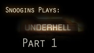 Snoogins Plays: Underhell: Part 1