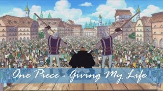 [One Piece]「AMV」- Giving My Life ♪