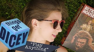 Play Anything | Things Get Dicey!