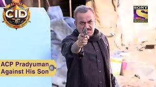 Your Favorite Character | ACP Pradyuman Against His Son | CID