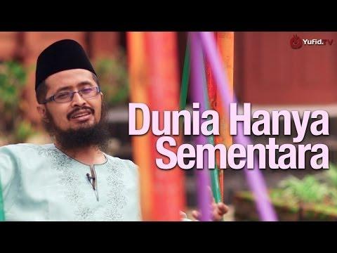 Renungan Islami: Dunia Hanya Sementara - Ustadz Dr. Muhammad Arifin Badri, MA.