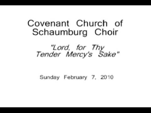 Lord, for Thy Tender Mercy's Sake - Covenant Church of Schaumburg Choir