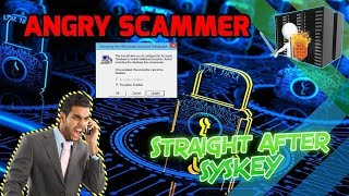Putting Syskey On Scammers Computer Scammer Lose His Mind