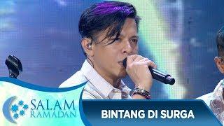 Download Lagu Sangat Menyentuh Hati, Noah [BINTANG DI SURGA] - Salam Ramadan (27/5) Gratis STAFABAND