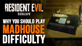 Why Madhouse Difficulty is Cooler Than You Think - Resident Evil 7