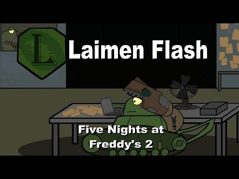 LaimenFlash: Five Nights at Freddy's 2. Мультик про танки